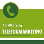 7 TIPPS für Ihr Telefonmarketing