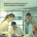 """Buchvorstellung: ,,Schlüsselqualifikationen-Zielplanung-Zeitmanagement-Kommunikation-Kreativität"""" von Kerstin Stender-Monhemius"""