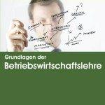 Neue Auflage: Grundlagen der Betriebswirtschaftslehre