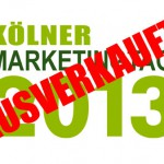 Kölner Marketingtag 2013: Ausverkauft!