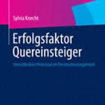 """Interview """"Employer Branding: Lösung Quereinsteiger"""" mit Frau Dr. Sylvia Knecht"""