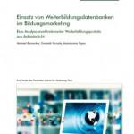 """Vergleichsstudie """"Einsatz von Weiterbildungsdatenbanken im Bildungsmarketing"""""""