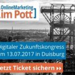 OnlineMarketing im Pott – Unser neuer Zukunftskongress am 13. Juli 2017 in Duisburg