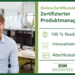 """Online-Lehrgang """"Zertifizierter Produktmanager (DIM)"""": Aktualisiert und erweitert"""