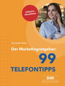 Der Marketingratgeber: 99 Telefontipps