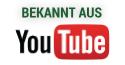 Bekannt aus Youtube