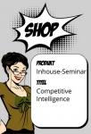 Competitive Intelligence - wettbewerbsorientierte Frühaufklärung (Inhouse)