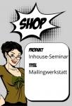 """""""Mailingwerkstatt"""" - Mailings, die verkaufen! (Inhouse)"""