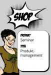 Produktmanagement Seminar - Der erfolgreiche Produktmanager
