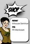 PR Werkstatt (Inhouse)