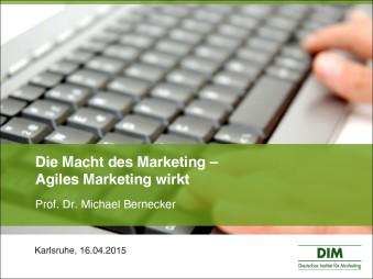 Die Macht des Marketing - Agiles Marketing wirkt