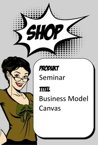 Geschäftsmodelle gestalten - Business Model Canvas Di, 29.09.2020 in Köln